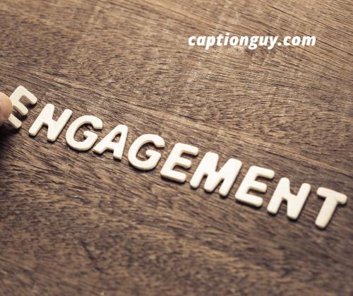 Engagement Captions
