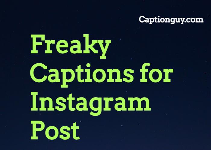 Freaky Captions for Instagram Post
