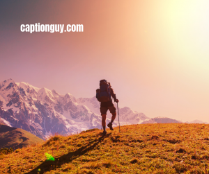 Hiking Captions For Instagram And Quotes