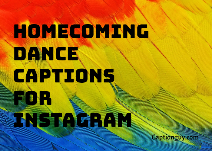 Homecoming Dance Captions for Instagram: The homecoming dance is the most adorable and relatable experience for high school students.
